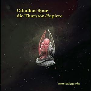 Cthulhus Spur - Die Thurston-Papiere Hörspiel