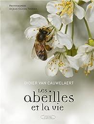 Les abeilles et la vie par Didier Van Cauwelaert