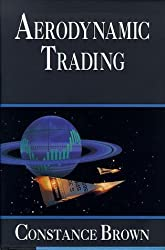 Aerodynamic Trading by Constance M. Brown (1996-12-03)