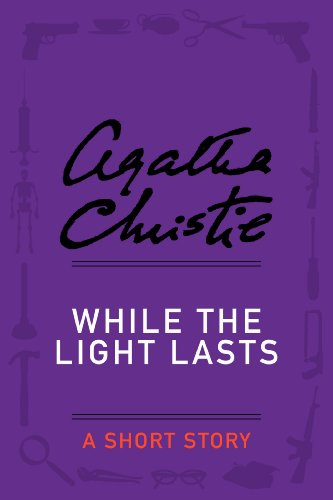 While the Light Lasts: A Short Story (Hercule Poirot series Book 41)