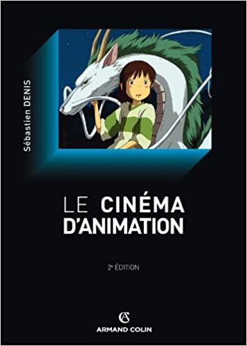 Amazon Fr Le Cinema D Animation Sebastien Denis Livres