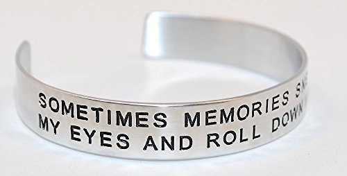 (Sometimes Memories Sneak Out My Eyes And Roll Down My Cheeks / Engraved, Hand Made and Polished Bracelet with Free Satin Gift Bag)
