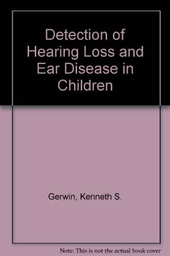 Detection of Hearing Loss and Ear Disease in Children