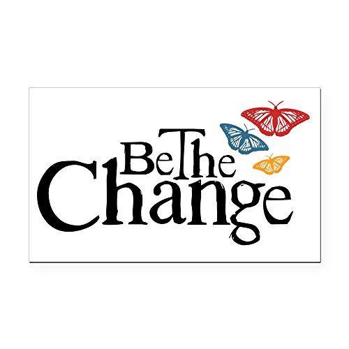 CafePress - Be The Butterfly and Change Rectangle Car Magnet - Rectangle Car Magnet, Magnetic Bumper Sticker