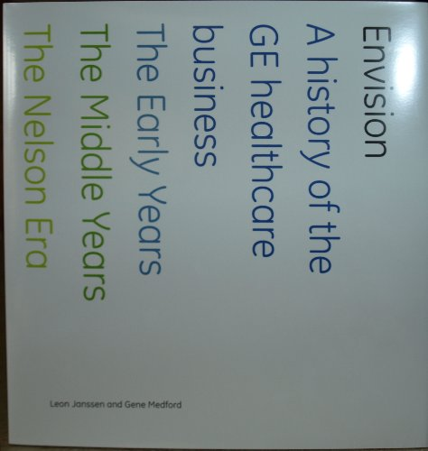 (Envision - a history of the GE healthcare business 1893-2008)