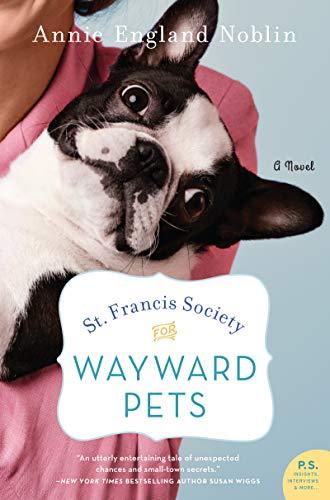 Image of St. Francis Society for Wayward Pets: A Novel