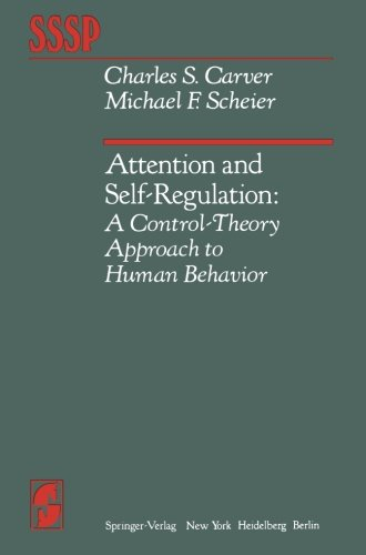 Attention and Self-Regulation: A Control-Theory Approach to Human Behavior (Springer Series in Social Psychology)