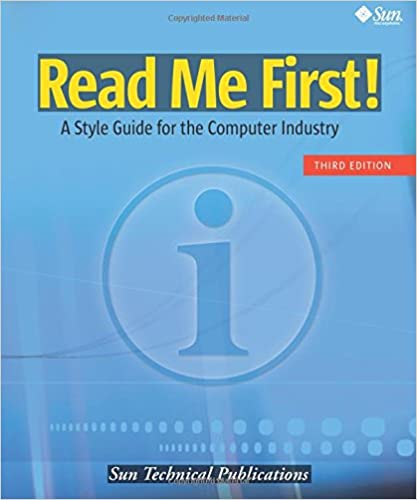 Read Me First! A Style Guide for the Computer Industry, Third Edition (3rd Edition)