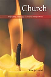 Church: Living Communion (Engaging Theology: Catholic Perspectives)