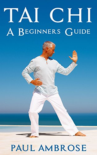 D0wnl0ad TAI CHI: Beginners Guide to Tai Chi [Z.I.P]