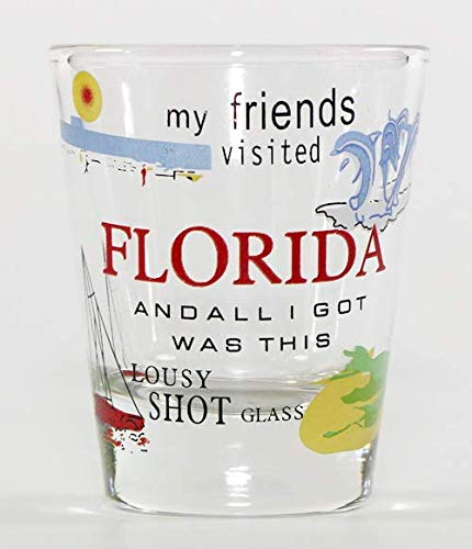 Florida My Friends Visited FL And All I Got Was This Lousy Shot Glass (Clear)
