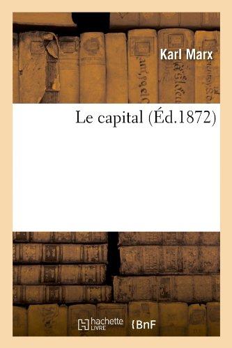 Le capital (Éd.1872) Broché – 1 juin 2012 Karl Marx Hachette Livre BNF 2012567312 Romans