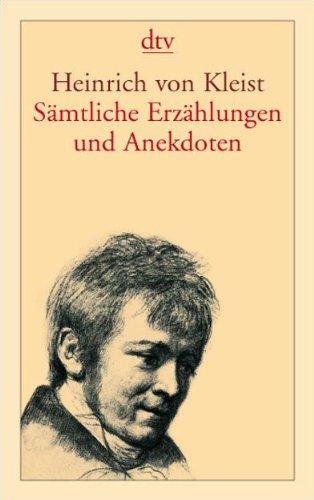 Heinrich von Kleist - Sämtliche Erzählungen und Anekdoten