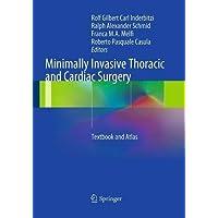 Minimally Invasive Thoracic and Cardiac Surgery: Textbook and Atlas