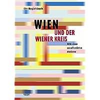 Wien und der Wiener Kreis. Orte einer unvollendeten Moderne
