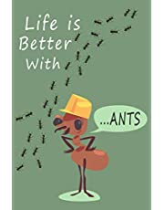 Life Is Better With...Ants: Gift for Ants Lovers & People with Ant-Keeping as a Hobby | Lined Notebook Decorated with Ants Silhouettes | A Book to Write In | Replacement for Traditional Greeting Cards