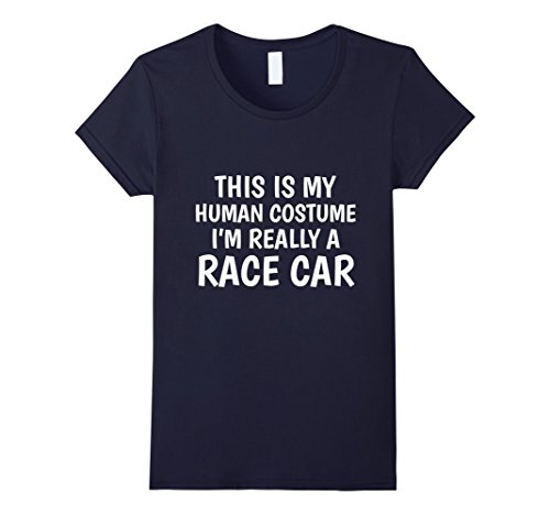 Race Themed Costumes (Womens This Is My Human Costume I'm Really A Race Car T-Shirt Small Navy)