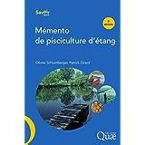 Mémento de pisciculture d'étang: 5eédition (Savoir faire)