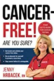 Cancer-Free!: Are You Sure?