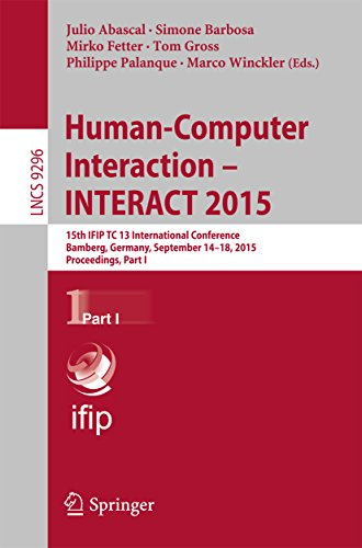 Download Human-Computer Interaction – INTERACT 2015: 15th IFIP TC 13 International Conference, Bamberg, Germany, September 14-18, 2015, Proceedings, Part I (Lecture Notes in Computer Science) Pdf