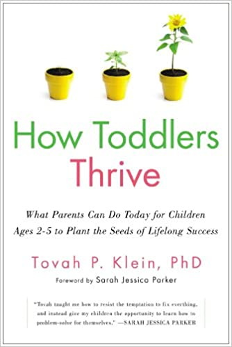 How Toddlers Thrive What Parents Can Do Today For Children Ages 2 5