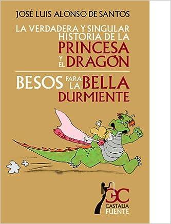 La verdadera y singular historia de la princesa y el dragón ...
