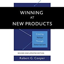 Winning at New Products: Creating Value Through Innovation Audiobook by Robert G. Cooper Narrated by James Edward Thomas