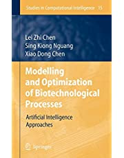Modelling and Optimization of Biotechnological Processes: Artificial Intelligence Approaches