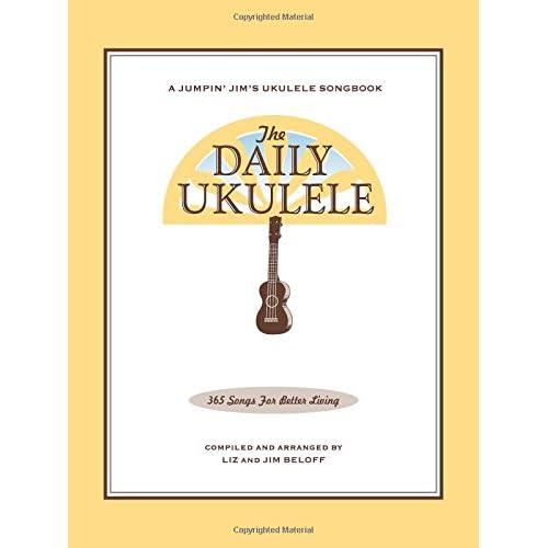 The Daily Ukulele - 365 Songs For Better Living (Jumpin' Jim's Ukulele Songbooks)