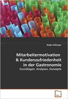 Mitarbeitermotivation: Grundlagen, Analysen, Konzepte