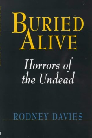 Buried Alive: Horrors of the Undead by Rodney Davies (2000-09-06)