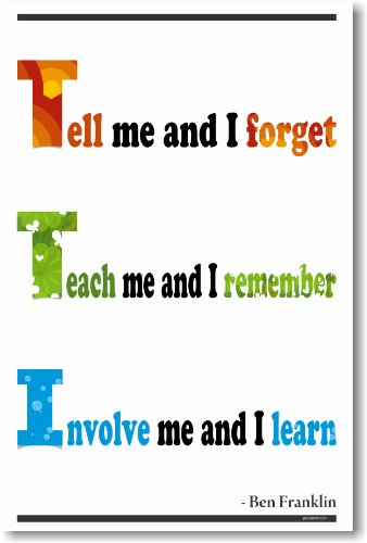 Tell Me and I Forget - Ben Franklin - NEW Classroom Motivational Poster