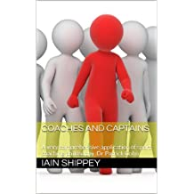 COACHES AND CAPTAINS: A very comprehensive application of sport coaching philosophy Dr Patrick Cohn (Applied Sports Psychology Tool Book 1)