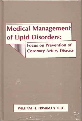 Medical Management of Lipid Disorders: Focus on Prevention of Coronary Artery Disease (Clinical Cardiovascular Therapeutics)