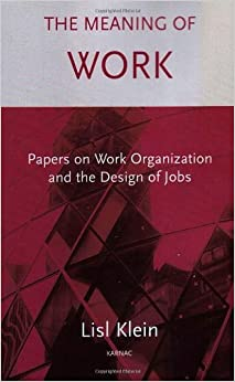 Book The Meaning of Work: Papers on Work Organization and the Design of Jobs