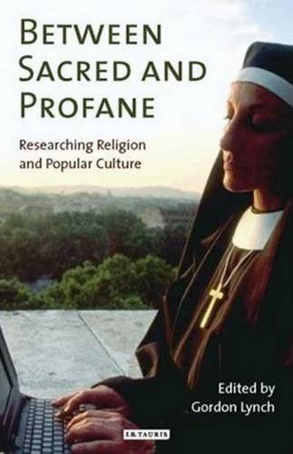 Between Sacred and Profane: Researching Religion and Popular Culture pdf epub