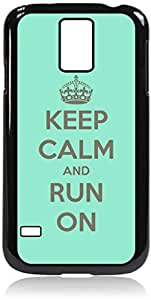 Keep Calm And Run On-Mint -Hard Black Plastic Snap - On Case with Soft Black Rubber LiningGalaxy s5 i9600 - Great Quality! by icecream design