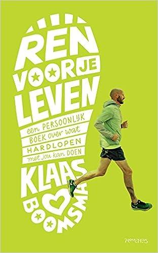 Ren voor je leven: een persoonlijk boek over wat hardlopen ...