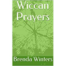 Wiccan Prayers: Paganism