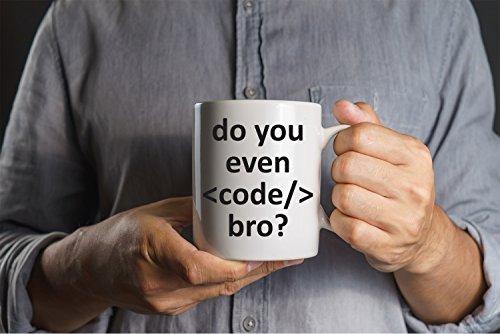 Do You Even Code Bro Funny Mug Funny Gift For Coders