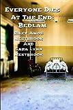 Everyone Dies At The End: Bedlam