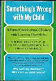 Something's Wrong with My Child, Milton Brutten and Sylvia O. Richardson, 0151837376