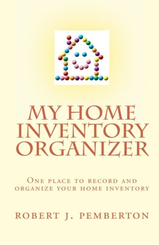 My Home Inventory Organizer: One Place to Record and Organize Your Home Inventory