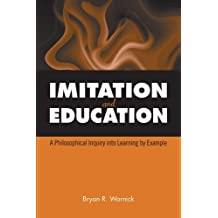 Imitation and Education: A Philosophical Inquiry into Learning by Example (SUNY series, The Philosophy of Education)