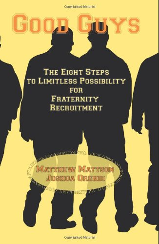 Good Guys: The Eight Steps to Limitless Possibility for Fraternity Recruitment