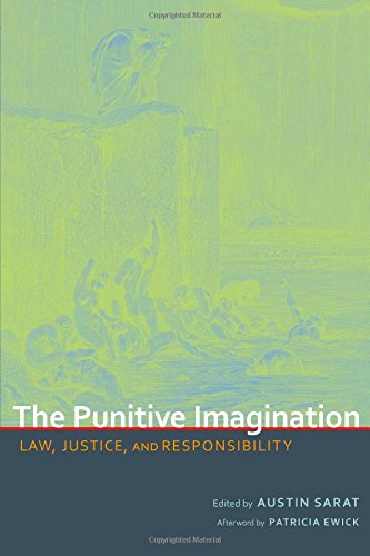 The Punitive Imagination: Law, Justice, and Responsibility