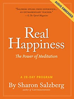 Real Happiness: The Power of Meditation: A 28-Day Program by [Salzberg, Sharon]
