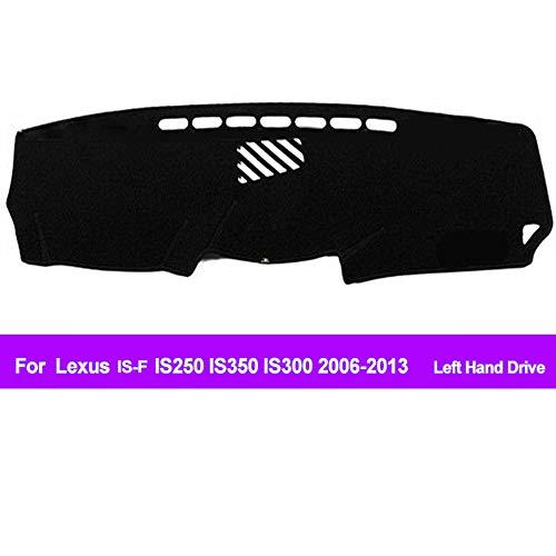 - Oneuda Flannel Dashmat Dashboard Cover Dash Pad Car Mat Carpet Sun Shade forLexus is-F IS250 IS350 IS300 2006-2011 2012 2013 Anti-Slip Dash Board Cover Auto Accessories