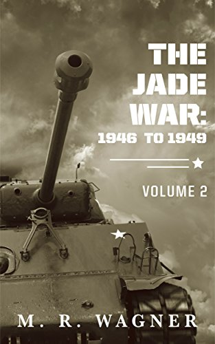 The Jade War: 1946 to 1949, volume two by [Wagner, M.R.]