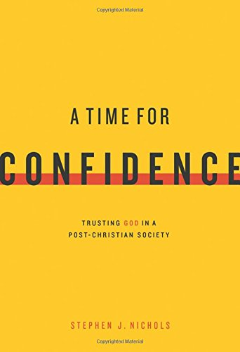 Download A Time for Confidence: Trusting God in a Post-Christian Society pdf epub